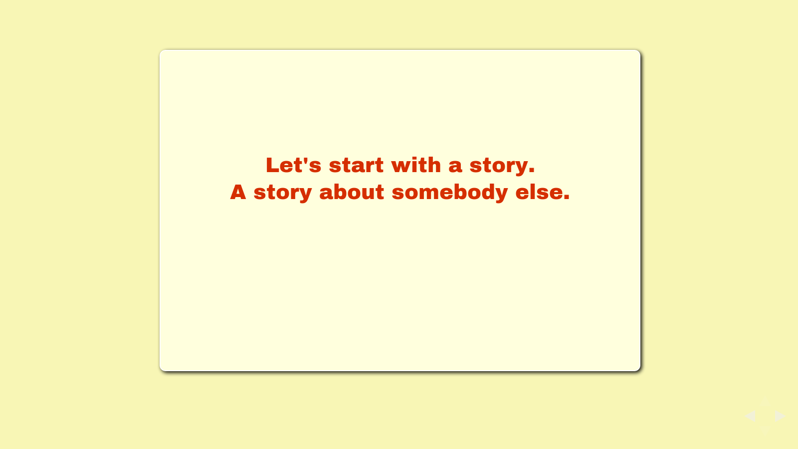 Slide: Let's start with a story