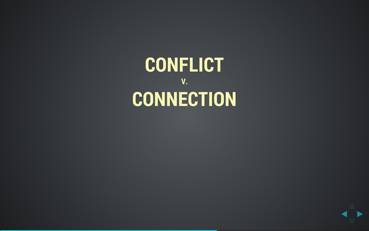 Slide: Conflict v Connection.