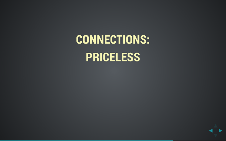 Slide: Connections: priceless.