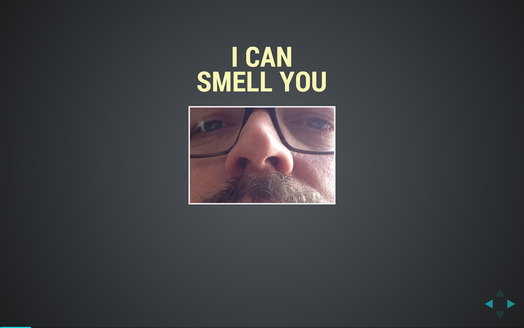 Slide: I can smell you
