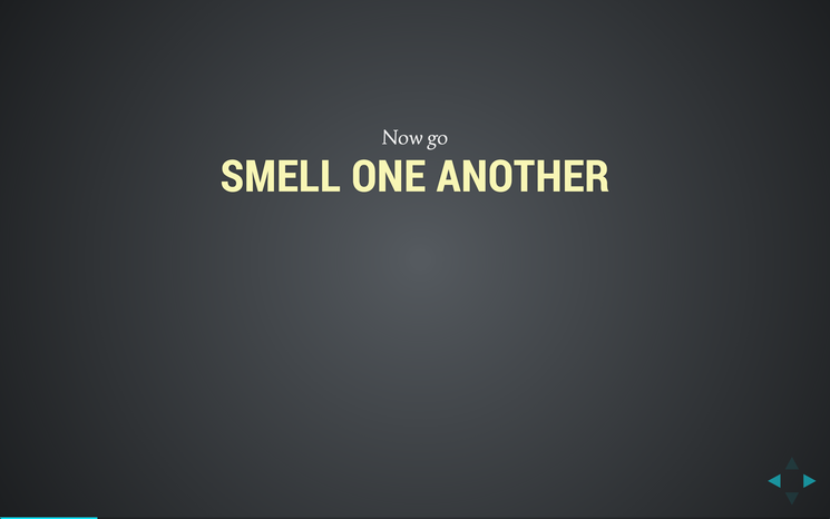 Slide: Smell one another