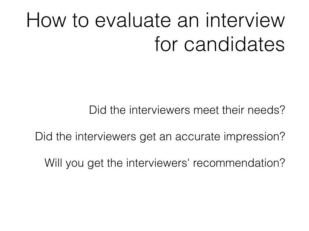 Slide: Candidates - how to evaluate an interview