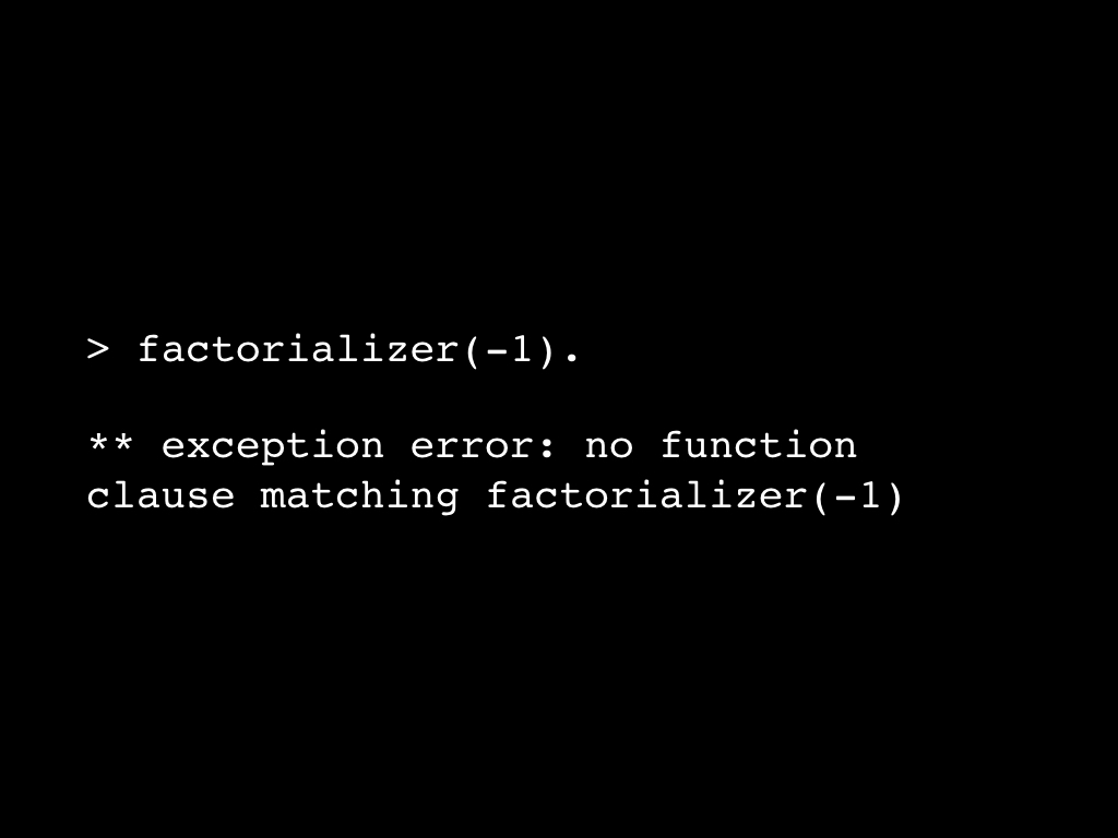 Slide: Conditional dispatching, no matching function clause.