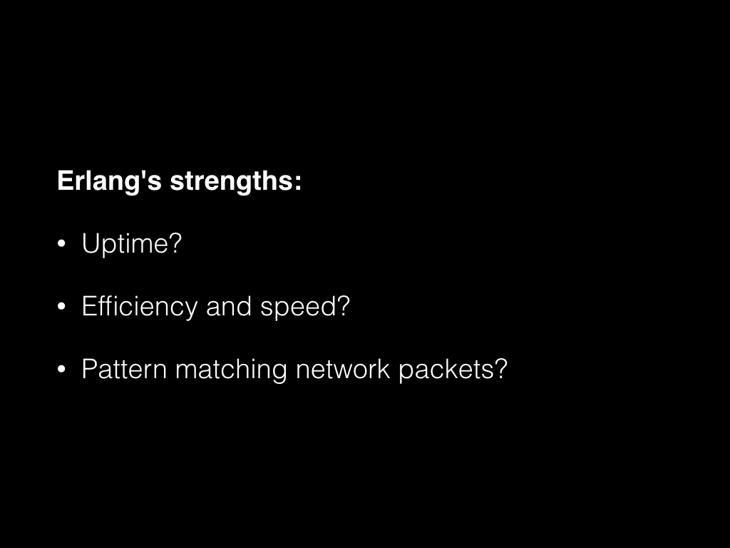 Slide: Erlang's strengths?
