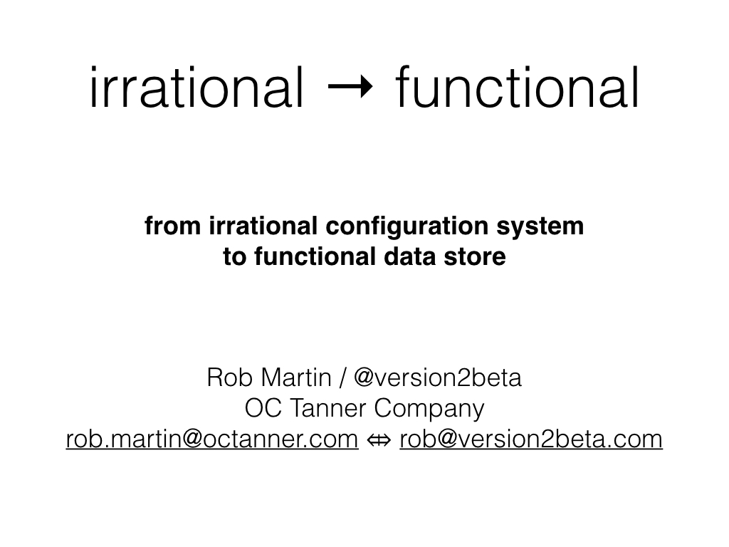 Slide: From irrational configuration system to functional data store